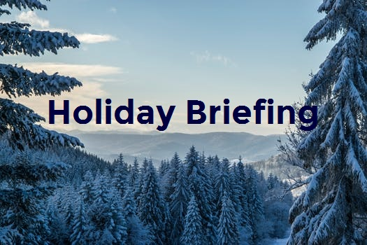 Your holiday briefing